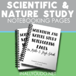 Scientific & Nature Study Notebooking Pages