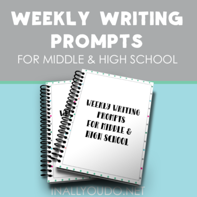 Weekly Writing Prompts for Middle & High School