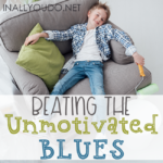 Beating the Unmotivated Blues