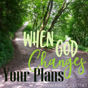 Have you ever had plans that you thought were good and God totally changed them? Our family has and it has completely changed our world and faith. :: www.inallyoudo.net