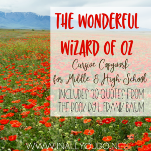 The Wonderful Wizard of Oz Cursive Copywork
