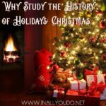 Why Study the History of Holidays: Christmas