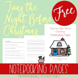 This 126-page notebooking set is the perfect addition to any holiday study. These Notebooking Pages include generic and thematic pages, so that you can use them with the classic poem, book, play or other adaptation. :: www.inallyoudo.net