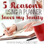 5 Reasons Using a Planner Saves My Sanity