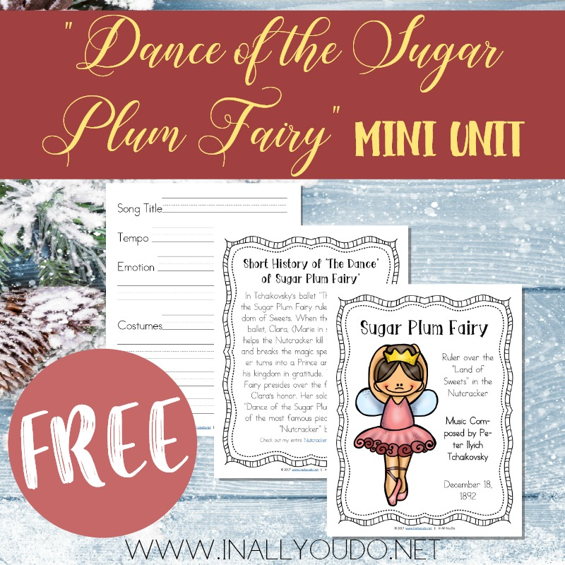 "This Mini Unit Study focuses on one of the most famous musical pieces in The Nutcracker by Tchaikovsky, ""The Dance of the Sugar Plum Fairy."" This mini unit includes a poster page, short history of the song, listening exercises, notebooking pages and a Venn diagram. :: www.inallyoudo.net"