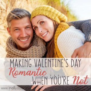 "Some people are naturally romantic and some are not. My husband and I are squarely in the not category. Whether you're planning for Valentine's Day or just want to become more ""romantic"" in your marriage, I hope these tips help you and your spouse, as they have us over the years. :: www.inallyoudo.net"
