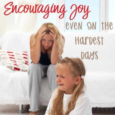 Encouraging Joy, Even on the Hardest Days