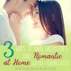 "Being intimate and maintaining that connection between you and your spouse, with small or younger children in the house, can definitely be tricky, but these 3 tips have helped us bring romance to our relationship and allow us to ""date"" each other - even in our own home! :: www.inallyoudo.net"