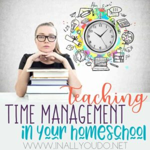 Teaching time managementskills in our homeschool will not only help our young students advance in grade level but it will also help them to make steps in developing a love of learning and help them becomeindependentlearners. :: www.inallyoudo.net