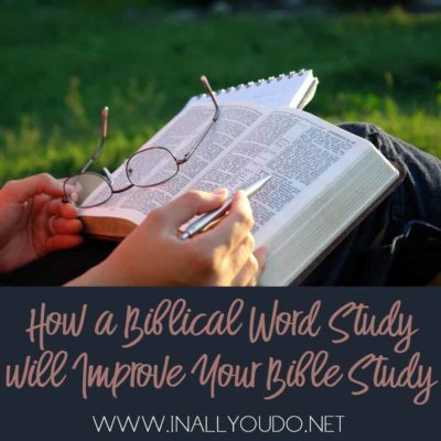 How a Biblical Word Study will Improve Your Bible Study
