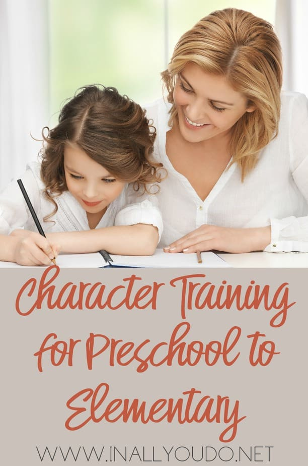 Character training in preschool and elementary children helps lay a foundation for character training in the teen years. And while this may sound a little intimidating, let me show you how to gently begin this important labor of love. :: www.inallyoudo.net