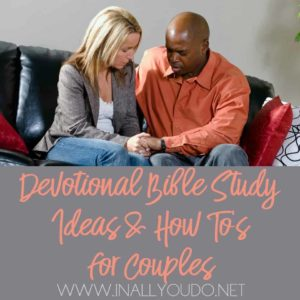 If you find that you don't make time for devotions as a couple, you're not alone. Whether you have a wonderful marriage or a rocky one, finding time to spend together in God's Word can strengthen not only your own spiritual walk, but your marriage too. :: www.inallyoudo.net