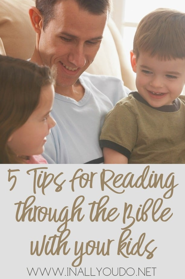 Have you read through the Bible with your kids?With these tips, you can read through the Bible with your kids. :: www.inallyoudo.net