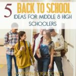 5 Back to School Ideas for Middle & High Schoolers