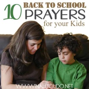 Do you worry about your children as they enter a new grade? Will they succeed? Will they struggle? Will they find a new path? These 10 prayers will not only ease their mind as they walk through the year, but they will ease yours as you watch your children grow in faith and trust of our Lord! :: www.inallyoudo.net
