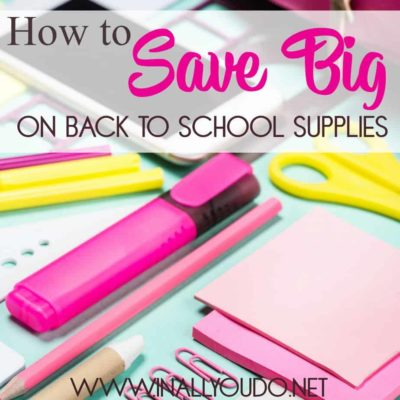 How to Save BIG on Back to School Supplies