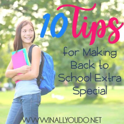 10 Tips for Making Back to School Extra Special