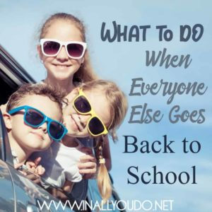 What do you like to do when everyone else goes back to school? We have a few fun traditions with our kids, but today I'm sharing a few more! :: www.inallyoudo.net