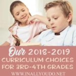 Our 2018-2019 Curriculum Choices for 3rd-4th Grades