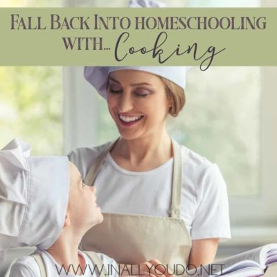 Fall Back into Homeschooling with Cooking