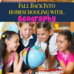 Fall Back into Homeschooling with Geography