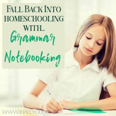Fall Back Into Homeschooling with Grammar Notebooking