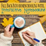 Fall Back into Homeschooling with Interactive Notebooking