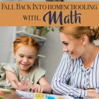 Fall Back into Homeschooling with Math