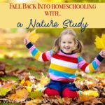 Fall Back into Homeschooling with a Nature Study