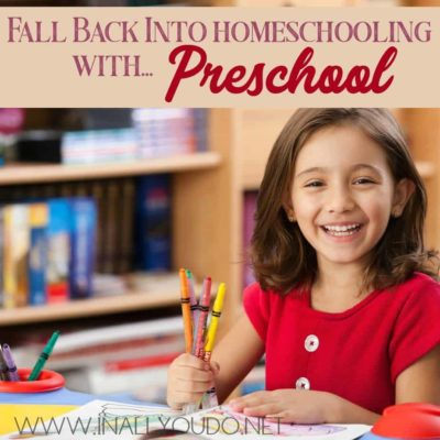 Fall Back into Homeschooling with Preschool
