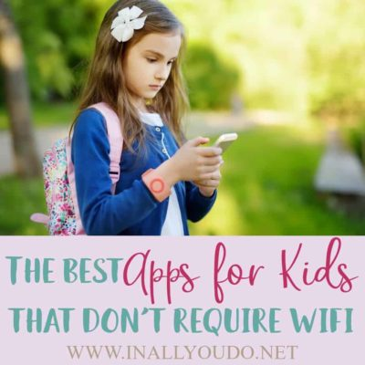 The Best Apps for Kids that Don't Require WiFi