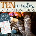 10 Winter Staycation Ideas + FREE 2020 Family Activity Calendar