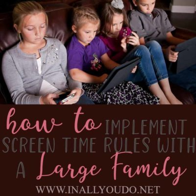 How to Implement Screen Time Rules with a Large Family