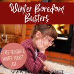 Winter Boredom Busters + Printable Bucket List