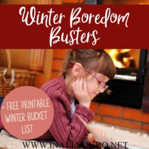 """Are you tired of hearing, """"I'm bored!"""" all winter long? We've got some tried and true boredom busters that are sure to keep your kids happy this winter! Plus a FREE Printable Winter Bucket List they can check off too! #winter #boredombusters #family #winterbucketlist #bucketlist"""