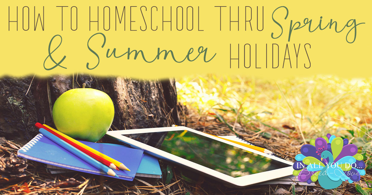 """Homeschooling thru the Spring and Summer holidays can be more than just """"catching up"""" with your studies. It can be fun and even give you some new topics to study. Check out these tips & ideas for homeschooling thru the holidays. #homeschooling #homeschoolers #iaydcommunity #iaydhomeschoolers #spring #summer"""