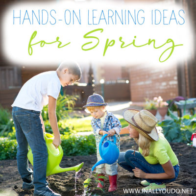 Hands-on Learning Ideas for Spring