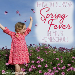 Are you looking for ways to survive Spring fever in your homeschool? Here are a few tips and tricks that you are going to love. #Spring #homeschoolers #homeschooling #iaydcommunity #iaydhomeschoolers #iaydhsmoms