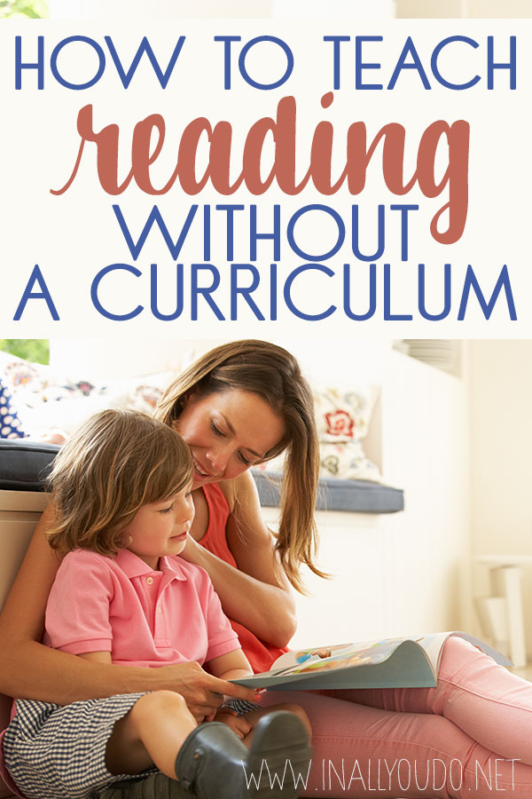 You don't need a curriculum to teach reading. Without using a curriculum, you can be a little more flexible and tailor the learning to fit your child's needs, wants and ever-changing level of reading skills. #reading #homeschoolers #homeschooling #iaydcommunity #iaydhsmoms #iaydhomeschoolers