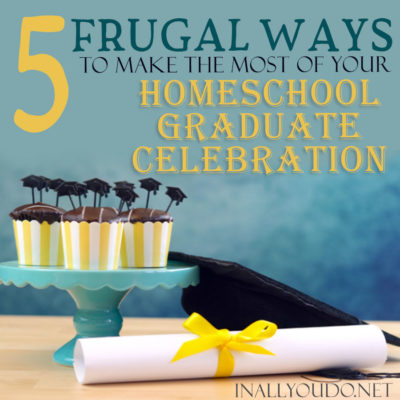 Many homeschoolers live on one-income and are frugal to make it work. But what about when your child graduates. You want to have all the things and celebrate BIG, right? You can do it big and still stick to a budget! Find out how with these 5 Frugal Tips! #graduation #graduate #homeschoolers #iaydhomeschoolers