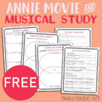 "Learn the History of ""Annie"" + a Movie & Musical Study"