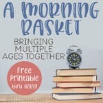 A Morning Basket: Bringing Multiple Ages Together