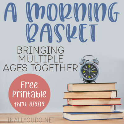 Have you ever wondered what a morning basket is? Or how a morning basket could be helpful in your homeschool? Let us help you get started and set up a morning basket today! Plus...Don't miss the Limited Time Freebie available thru August 9, 2019! #morningtime #morningbasket #limitedtimefreebie #iaydhomeschoolers