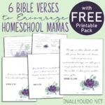 6 Bible Verses to Encourage Homeschool Mamas {With FREE Printable Posters}