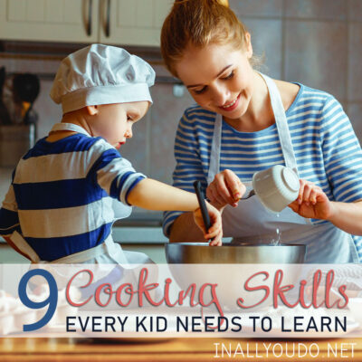 9 Cooking Skills Every Kid Needs to Learn