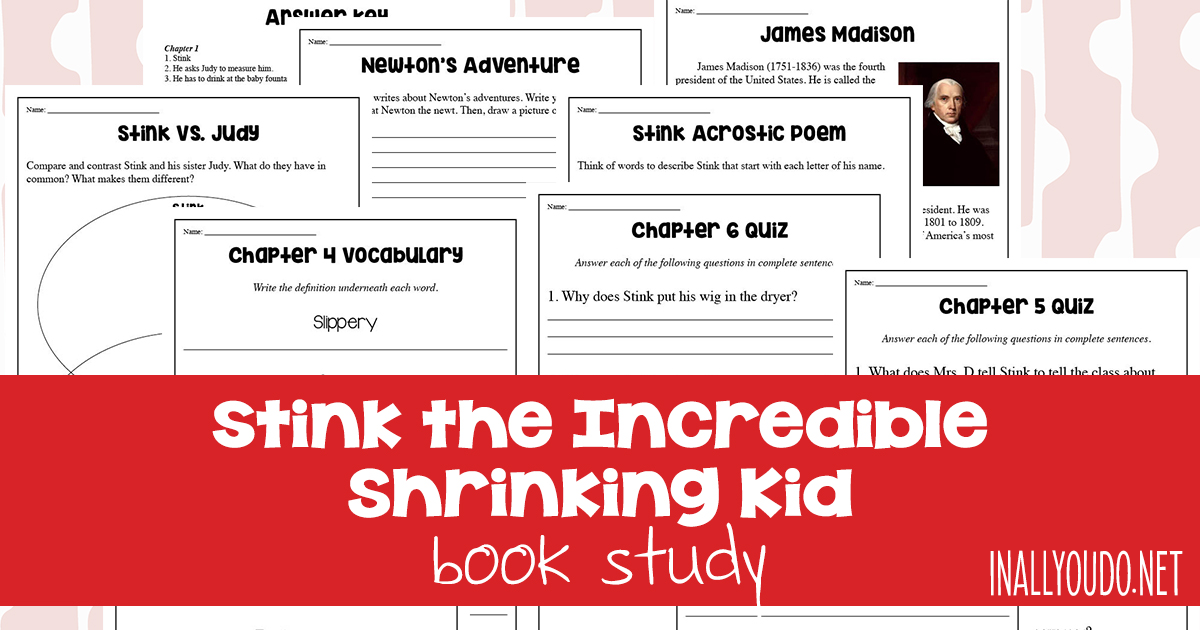 Stink, the little brother of Judy Moody, is convinced he's shrinking! One day he measures 1/4 of an inch shorter and he tries every which way to look like he's growing. He only wishes he could ask his favorite president, James Madison. What will he do? Is he really shrinking? Find out in this amazing book and study! #bookstudy #reading #iaydhomeschoolers #homeschoolers