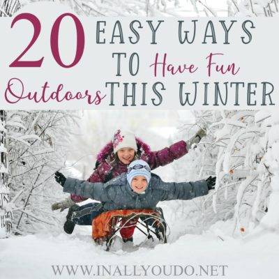 20 Easy Ways to Have Fun Outdoors This Winter