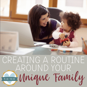"""Mom helping young child with overlay """"Creating a Routine Around Your Unique Family"""""""