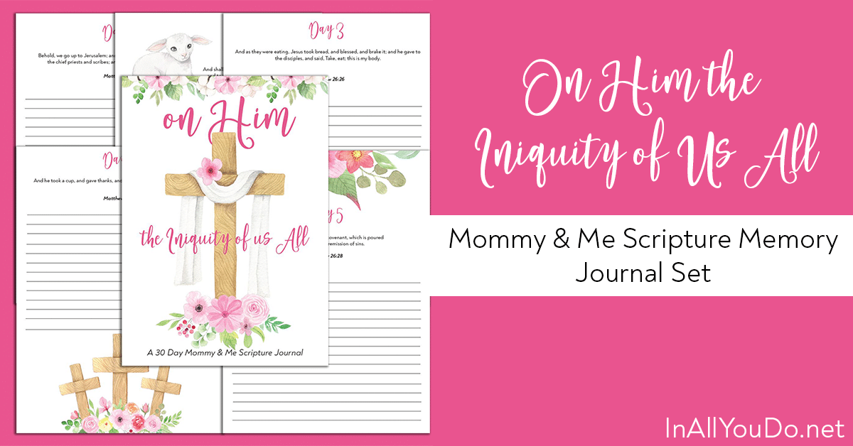 sample pages from Mommy & Me Scripture Journals - On Him the Iniquity of Us All