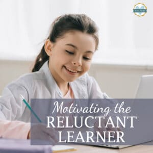 "smiling girl writing on notepad with overlay ""Motivating the Reluctant Learner"""